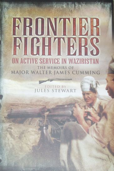 Frontier Fighters on Active Service in Waziristan, the memoirs of Major Walter James Cumming